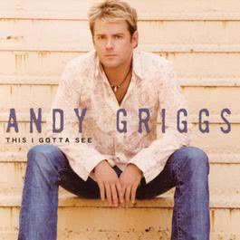 This I Gotta See 2004 Andy Griggs