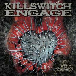 The End Of Heartache 2008 Killswitch Engage