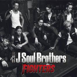 FIGHTERS 2011 三代目 J Soul Brothers