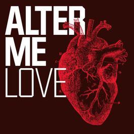 Love 2008 Alter Me