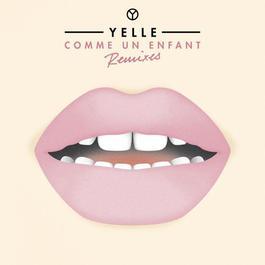 Comme Un Enfant EP 2011 Yelle