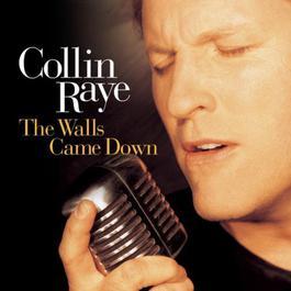 The Walls Came Down 1998 Collin Raye