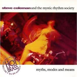 Myths Modes And  Means: Live At Hot Brass 1970 Steve Coleman