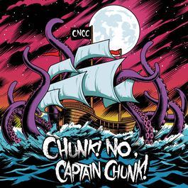 Something For Nothing 2011 Chunk! No, Captain Chunk!