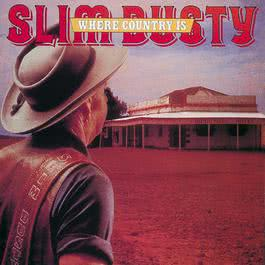 Where Country Is 2006 Slim Dusty