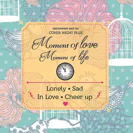 อัลบั้ม GREENWAVE 106.5 FM.COVER NIGHT PLUS Moment of Love Moment of Life