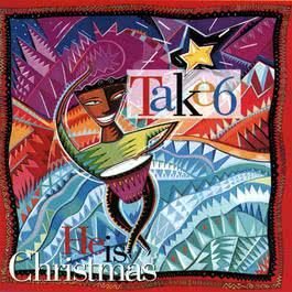 He Is Christmas 1991 Take 6