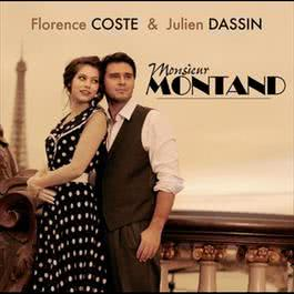 Monsieur Montand 2012 Florence Coste et Julien Dassin