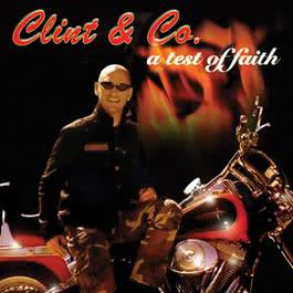 A Test Of Faith 2008 Clint & Co