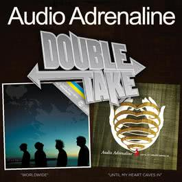 Double Take: Worldwide/Until My Heart Caves In 2008 Audio Adrenaline