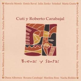 Buenas Y Santas 2003 Cuti Y Roberto Carabajal