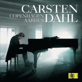 Carsten Dahl Solo / Copenhagen - Aarhus 2005 Carsten Dahl