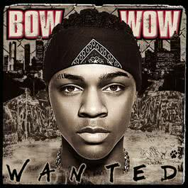 Wanted 2005 Bow Wow