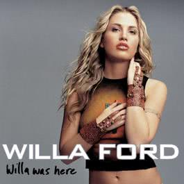 Willa Was Here 2001 Willa Ford