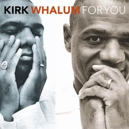 For You 2010 Kirk Whalum