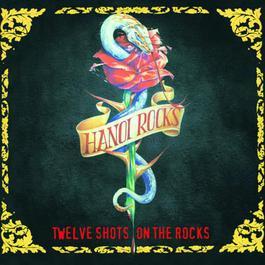 Twelve Shots On The Rocks 2010 Hanoi Rocks
