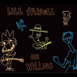 The Willies 2009 Bill Frisell