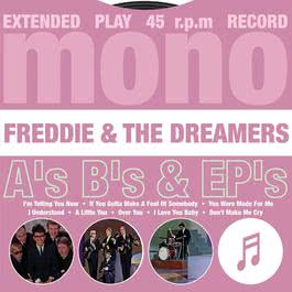 A's, B's & EP's 2004 Freddie & The Dreamers