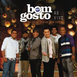 Deixa eu Cantar meu Samba 2011 Bom Gosto