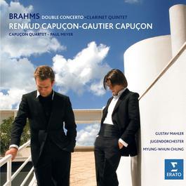 Brahms: Double Concerto & Clarinet Quintet, Op.115 2007 Renaud Capuçon