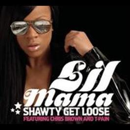 Shawty Get Loose 2008 Lil' Mama