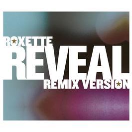 Reveal [Remix Versions] 2010 Roxette