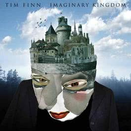 Imaginary Kingdom 2006 Tim Finn