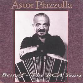 Best Of - Grandes Exitos The RCA Years 2010 Astor Piazzolla