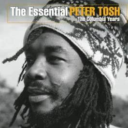 The Essential Peter Tosh (The Columbia Years) 2003 Peter Tosh