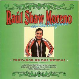 Trovador De Dos Mundos 2007 Raul Shaw Moreno