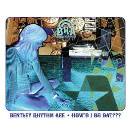 How'd I Do Dat [playlist 2] (playlist 2) 2010 Bentley Rhythm Ace