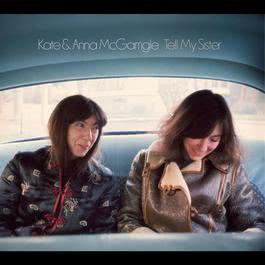 Tell My Sister 2011 Kate & Anna McGarrigle