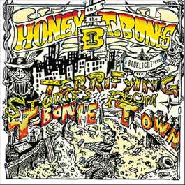 Terrifying Stories From T-bone Town 2010 T-Bones; Honey Boy