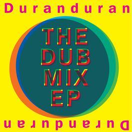 The Dub Mix EP 2010 Duran Duran
