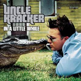 In A Little While (Online Music) 2002 Uncle Kracker