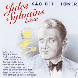 Säg Det I Toner - Jules Sylvains Bästa 2009 Bela Sanders Orkester