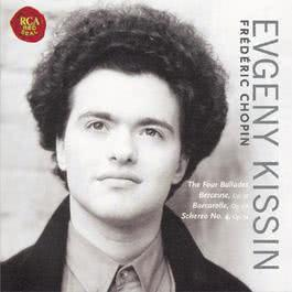 Chopin: Ballades, Berceuse, Barcarolle, Scherzo No.4 1999 Evgeny Kissin