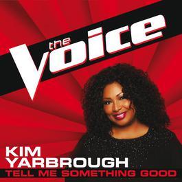 Tell Me Something Good 2012 Kim Yarbrough
