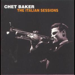 The Italian Sessions 1990 Chet Baker