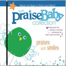 Praises And Smiles 2004 The Praise Baby Collection