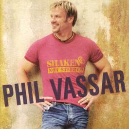 Shaken Not Stirred 2004 Phil Vassar