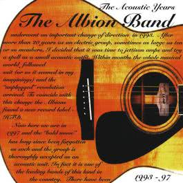 The Acoustic Years (1993-1997) 2017 The Albion Band
