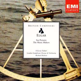 Elgar Sea Pictures; The Music Makers 2003 Richard Hickox