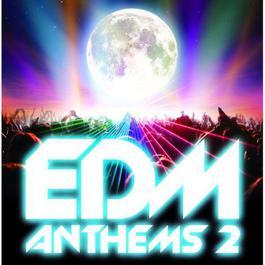 EDM Anthems 2 2014 Various Artists