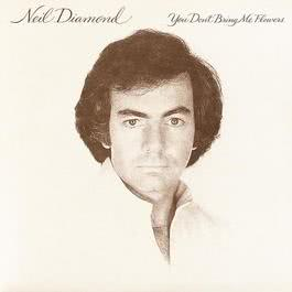 You Don't Bring Me Flowers 1978 Neil Diamond