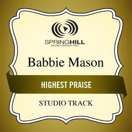 Highest Praise 2011 Babbie Mason