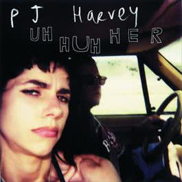 Uh Huh Her 2006 PJ Harvey