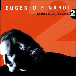 La Forza Dell'amore 2 2004 Eugenio Finardi