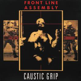 Caustic Grip 2007 Front Line Assembly