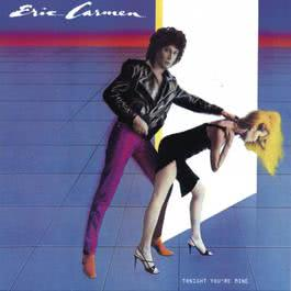 Tonight You're Mine 1980 Eric Carmen